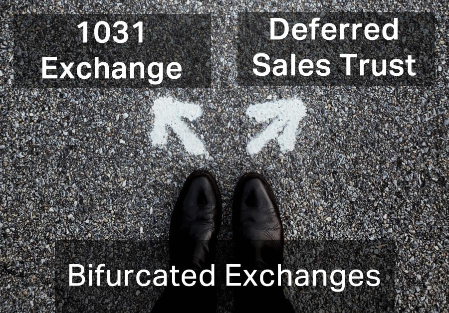 bifurcated exchanges between 1031 and deferred sales trust