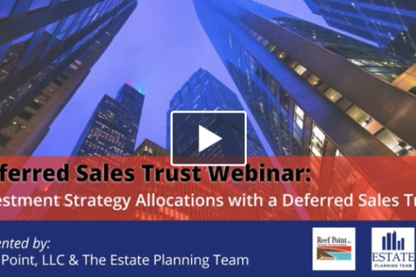 DST Dialog – Investment Strategy Allocations with a Deferred Sales Trust | Reef Point LLC