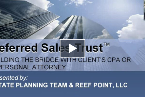 [Video] Deferred Sales Trust Case Studies Webinar Replay   Reef Point LLC