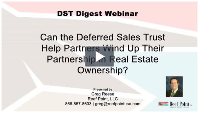 Webinar Playback - Deferred Sales Trust and Real Estate Partnerships | Reef Point LLC